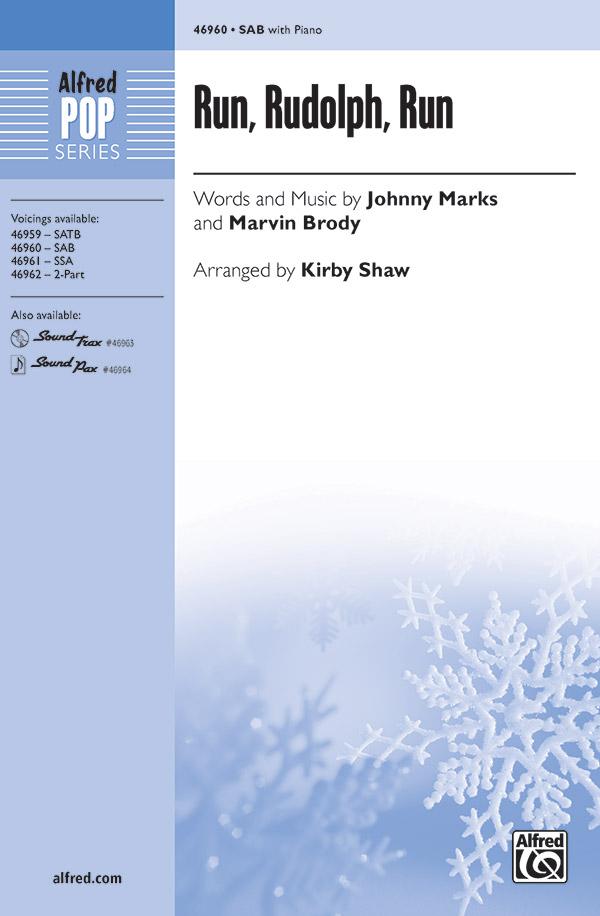 Run, Rudolph, Run : SAB : Kirby Shaw : Marvin Brody : Chuck Berry : Sheet Music : 00-46960 : 038081536095