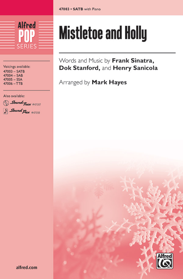 Mistletoe and Holly : SATB : Mark Hayes : Henry Sanicola : Songbook & Online Audio : 00-47003 : 038081536521