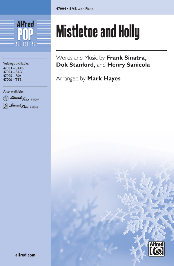Mistletoe and Holly : SAB : Mark Hayes : Henry Sanicola : Sheet Music : 00-47004 : 038081536538