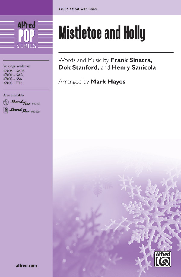 Mistletoe and Holly : SSA : Mark Hayes : Frank Sinatra : Sheet Music : 00-47005 : 038081536545