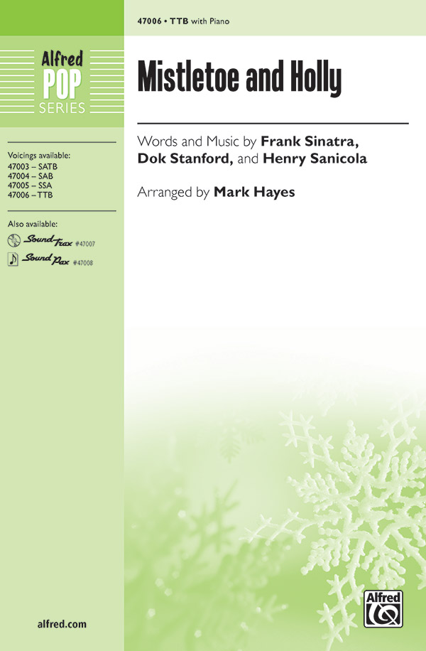 Mistletoe and Holly : TTB : Mark Hayes : Dok Stanford : Sheet Music : 00-47006 : 038081536552