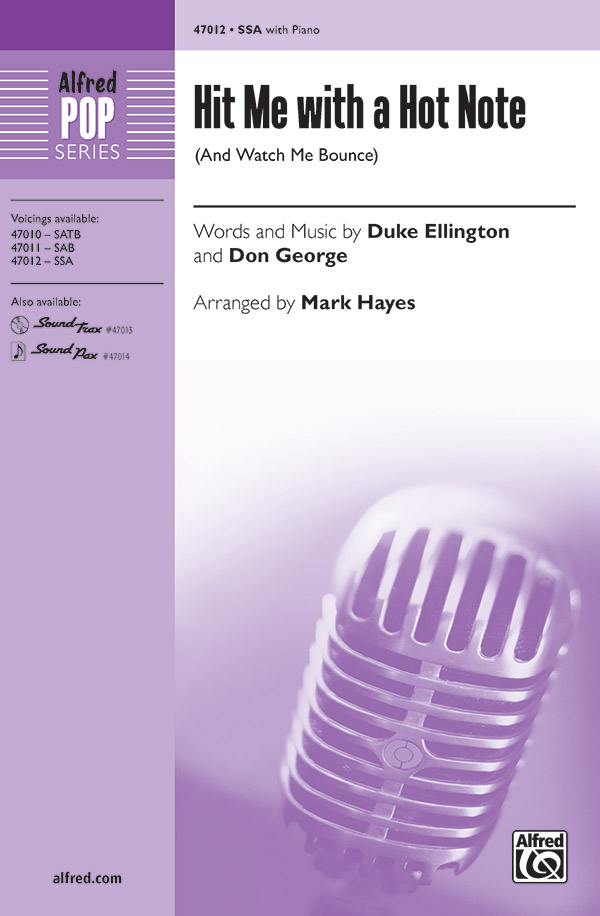 Hit Me with a Hot Note : SSA : Mark Hayes : Duke Ellington : Sheet Music : 00-47012 : 038081536613