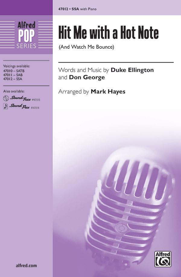 Hit Me with a Hot Note : SSA : Mark Hayes : Duke Ellington : Sheet Music : 00-47012 : 038081536613