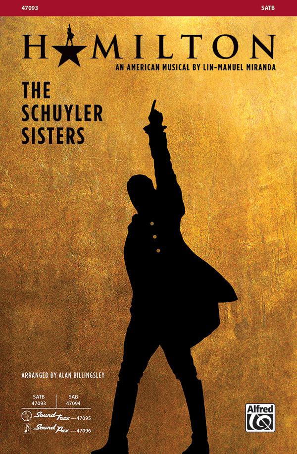 The Schuyler Sisters : SATB : Alan Billingsley : Lin-Manuel Miranda : Hamilton : Sheet Music : 00-47093 : 038081538648