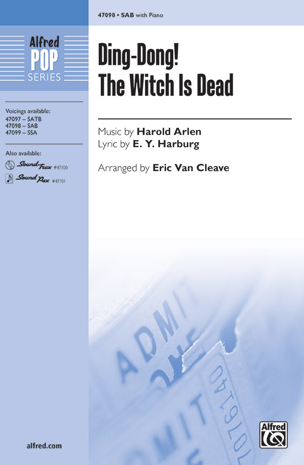 Ding-Dong! The Witch Is Dead : SAB : Eric Van Cleave : Harold Arlen : The Wizard of Oz : Sheet Music : 00-47098 : 038081538693