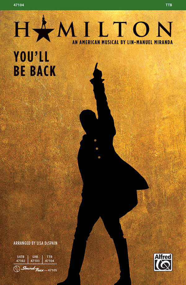 You'll Be Back : TTB : Lisa DeSpain : Lin-Manuel Miranda : Hamilton : Sheet Music : 00-47104 : 038081538754