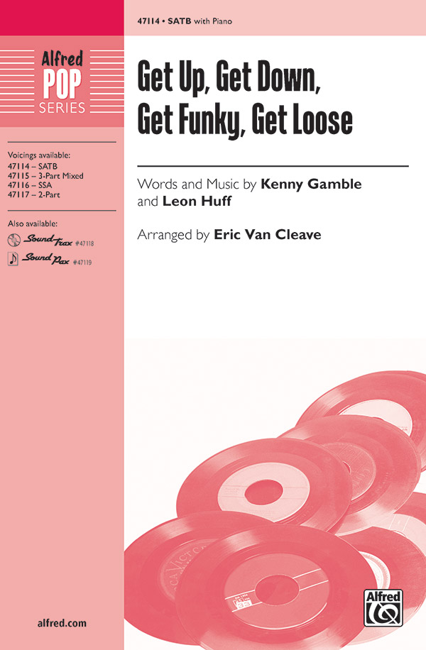 Get Up, Get Down, Get Funky, Get Loose : SATB : Eric Van Cleave : Leon Huff : Teddy Pendergrass : Sheet Music : 00-47114 : 038081538853