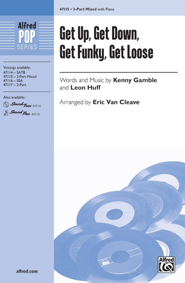 Get Up, Get Down, Get Funky, Get Loose : 3-Part Mixed : Eric Van Cleave : Leon Huff : Teddy Pendergrass : Sheet Music : 00-47115 : 038081538860