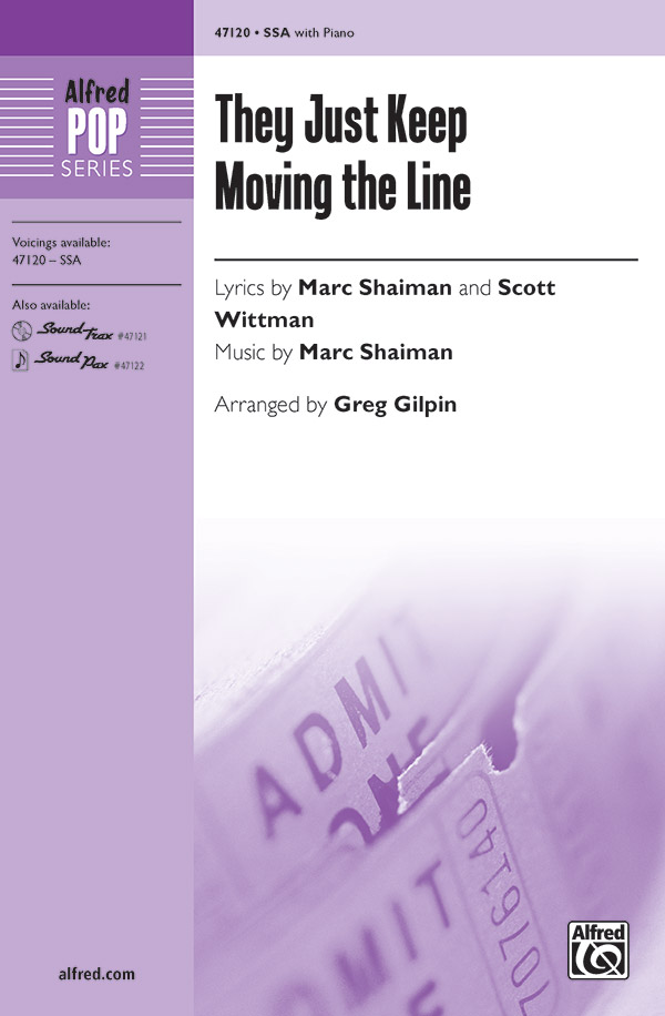 They Just Keep Moving the Line : SSA : Greg Gilpin : Marc Shaiman : Smash : Sheet Music : 00-47120 : 038081538914