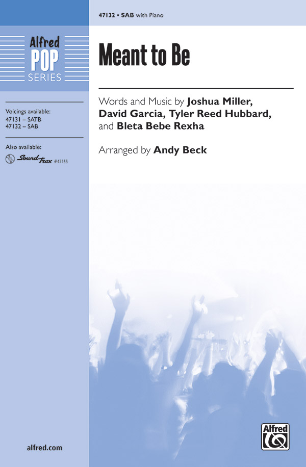 Meant to Be : SAB : Andy Beck : David Garcia : Sheet Music : 00-47132 : 038081539034
