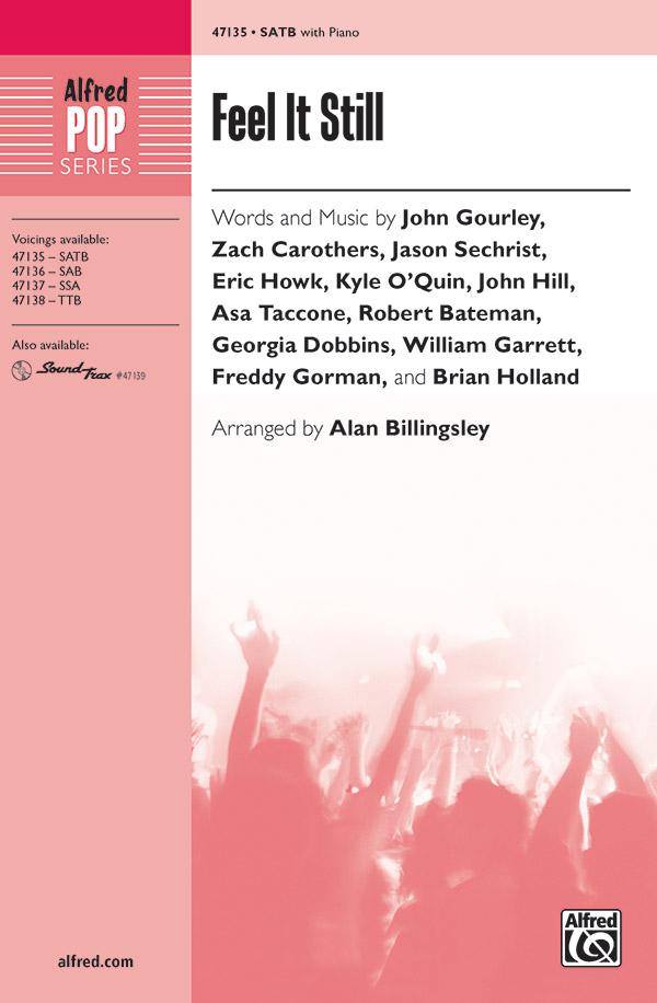 Feel It Still : SATB : Alan Billingsley : Jason Sechrist :  1 CD : 00-47135 : 038081539065