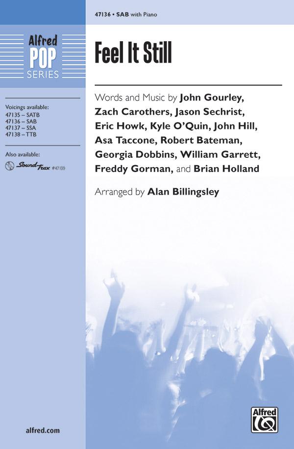 Feel It Still : SAB : Alan Billingsley : Jason Sechrist : Sheet Music : 00-47136 : 038081539072