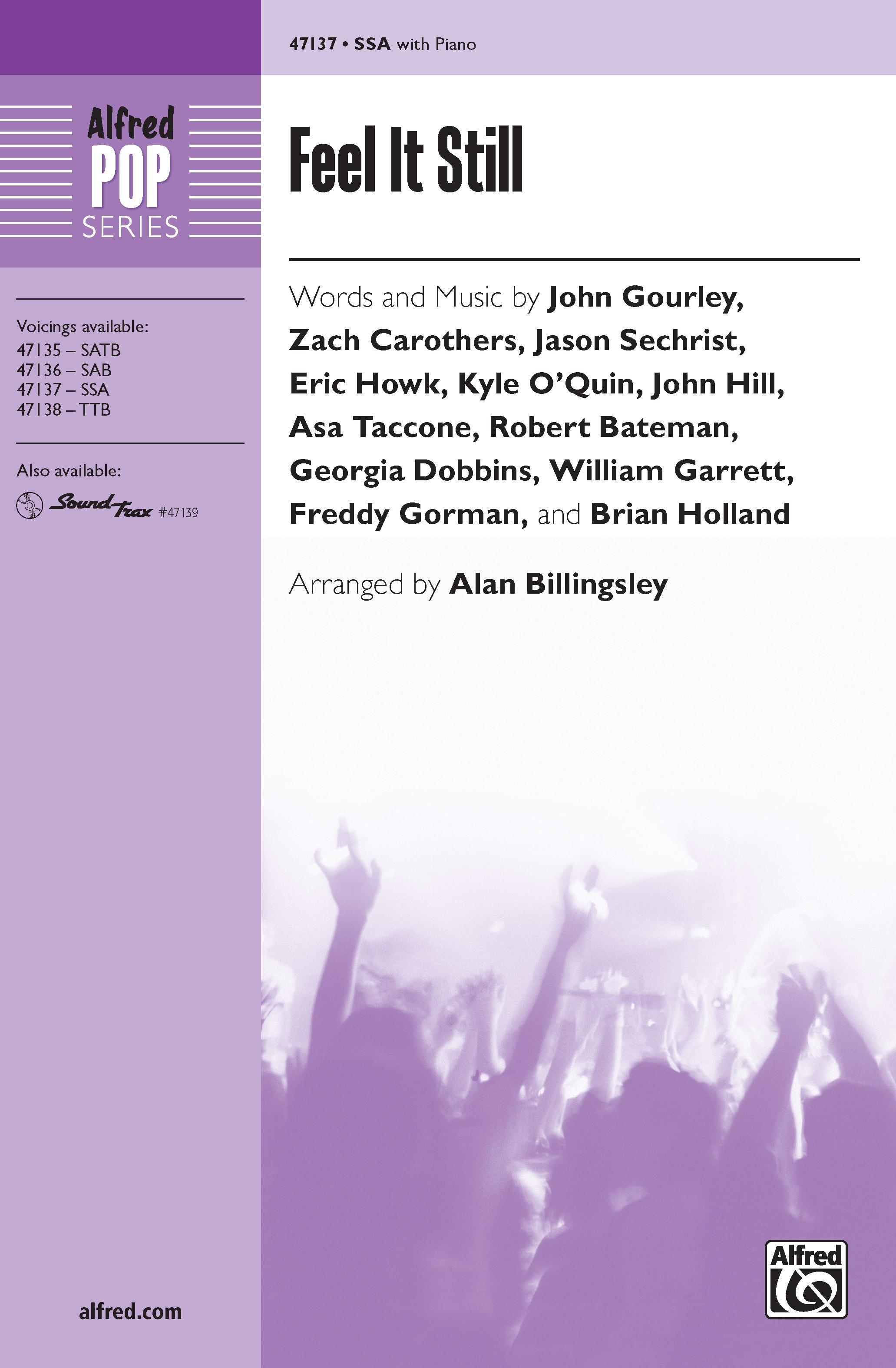 Feel It Still : SSA : Alan Billingsley : John Gourley : Sheet Music : 00-47137 : 038081539089