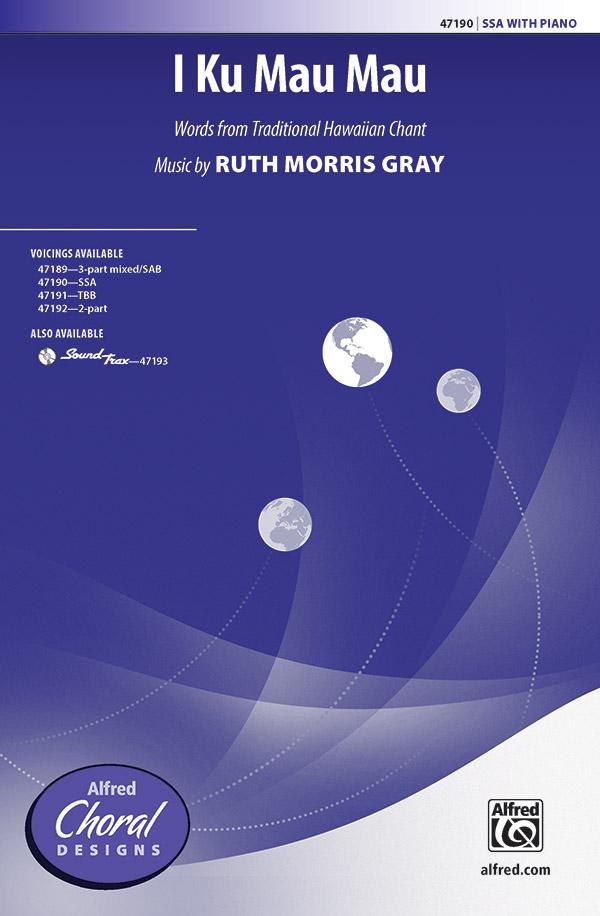 I Ku Mau Mau : SSA : Ruth Morris Gray : Ruth Morris Gray : Sheet Music : 00-47190 : 038081540061