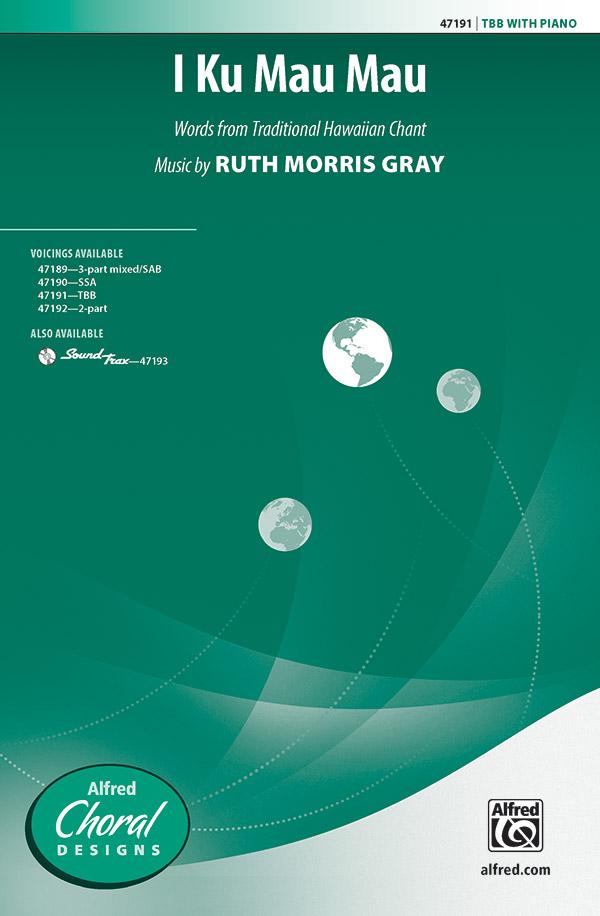 I Ku Mau Mau : TBB : Ruth Morris Gray : Ruth Morris Gray : Sheet Music : 00-47191 : 038081540078