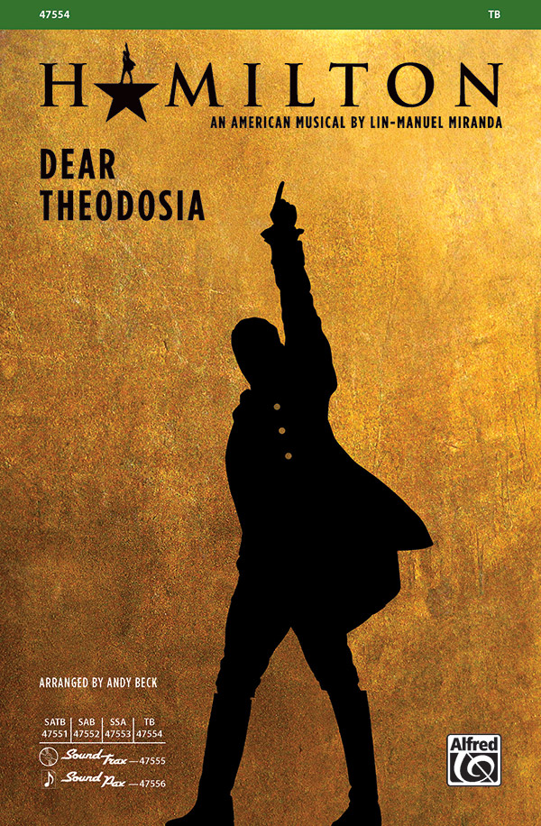 Dear Theodosia : TB : Andy Beck : Hamilton : Sheet Music : 00-47554 : 038081542478
