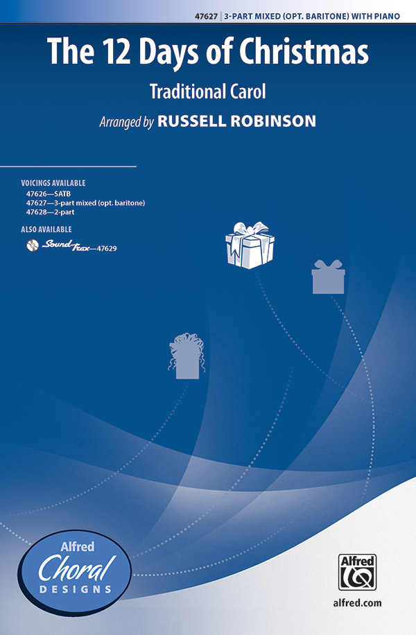The Twelve Days Of Christmas : 3-Part Mixed (Opt. Baritone) : Russell Robinson : Sheet Music : 00-47627 : 038081543208