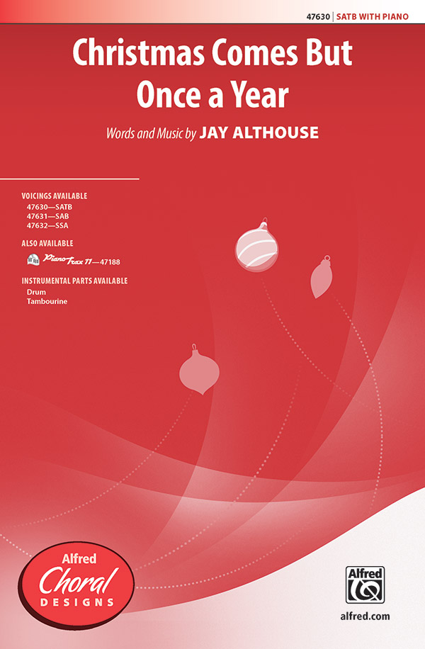 Christmas Comes But Once a Year : SATB : Jay Althouse : Sheet Music : 00-47630 : 038081543239