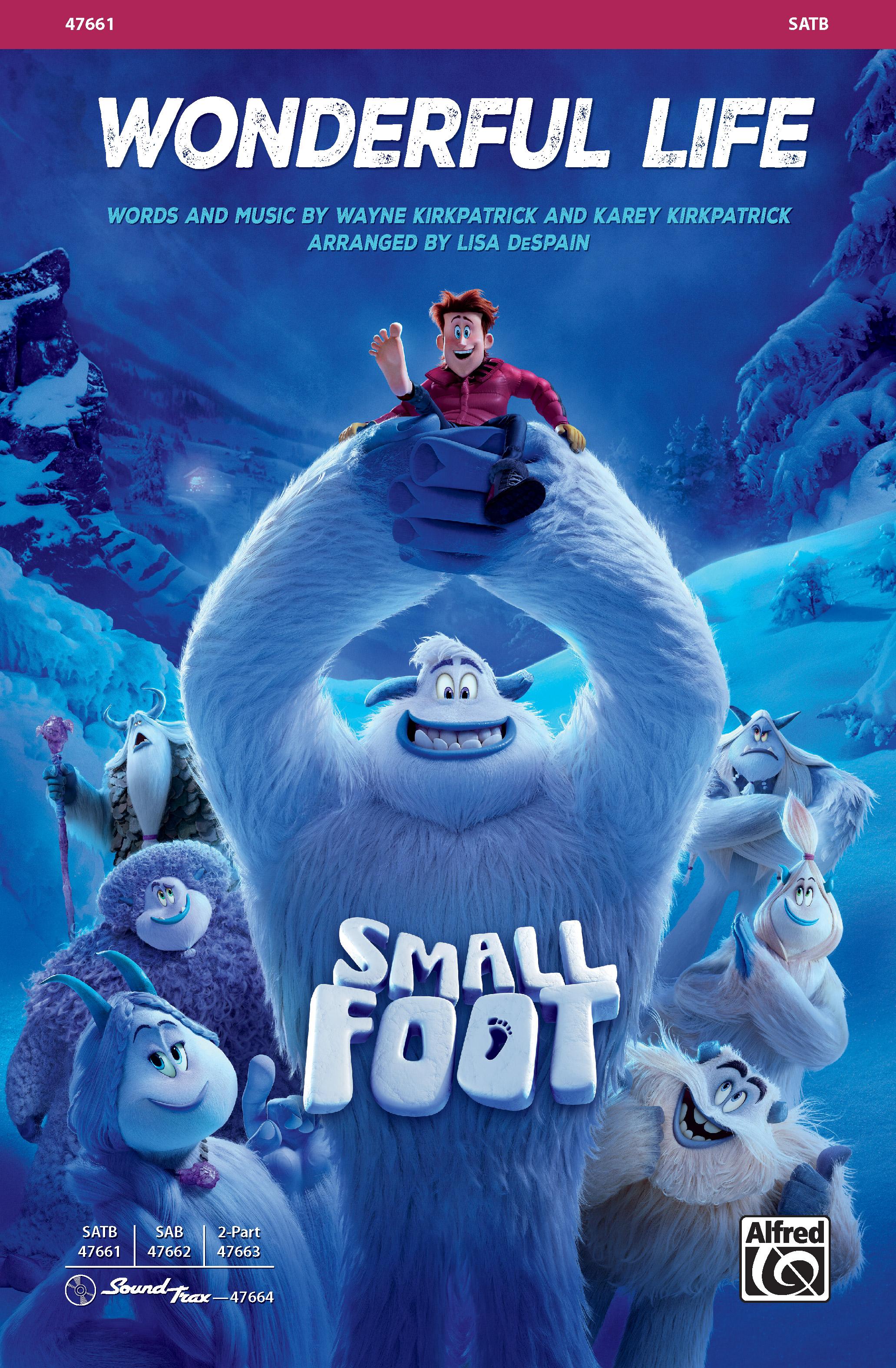Wonderful Life : SATB : Lisa DeSpain : Smallfoot : Sheet Music : 00-47661 : 038081543543