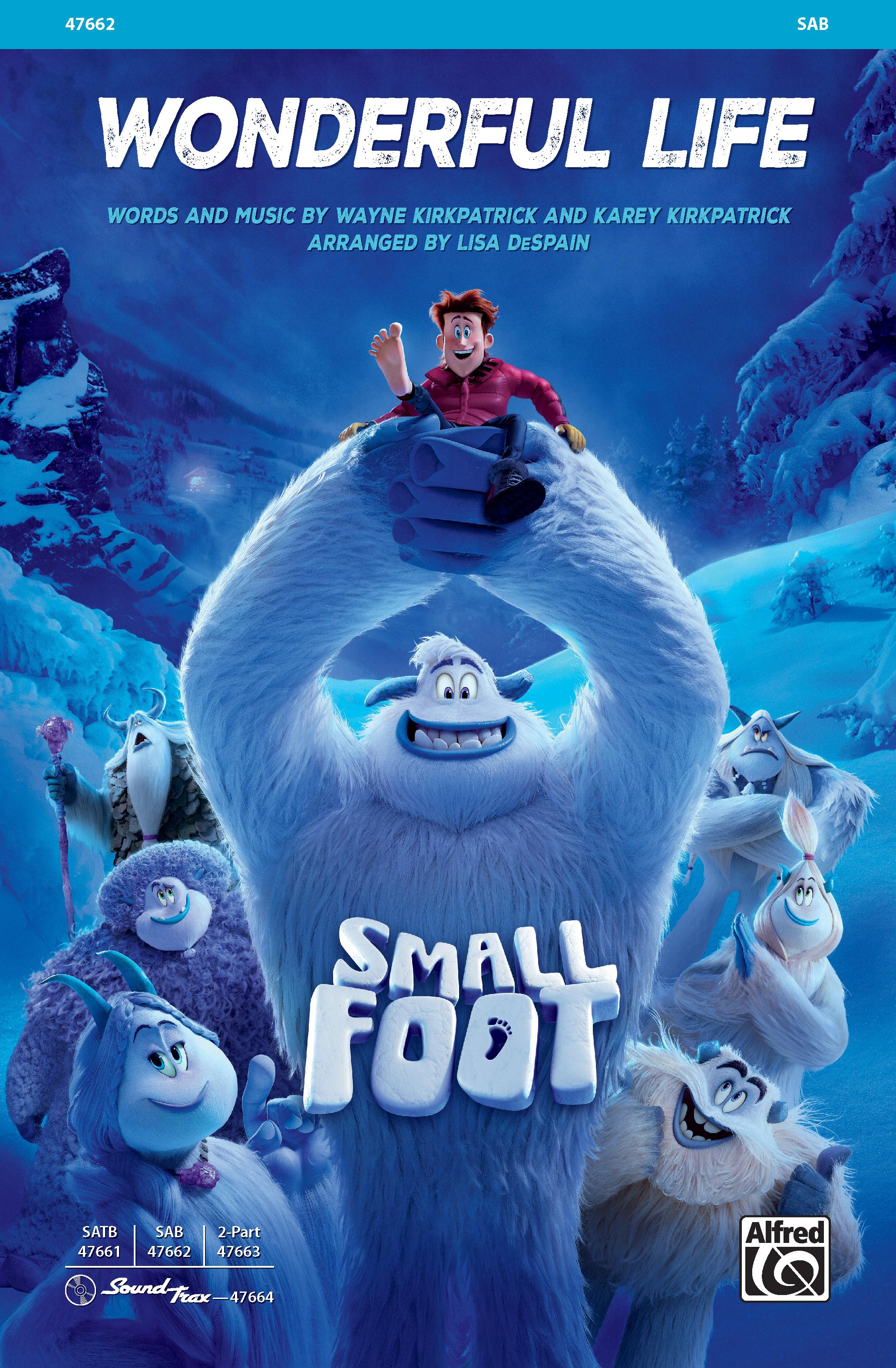 Wonderful Life : SAB : Lisa DeSpain : Smallfoot : Sheet Music : 00-47662 : 038081543550