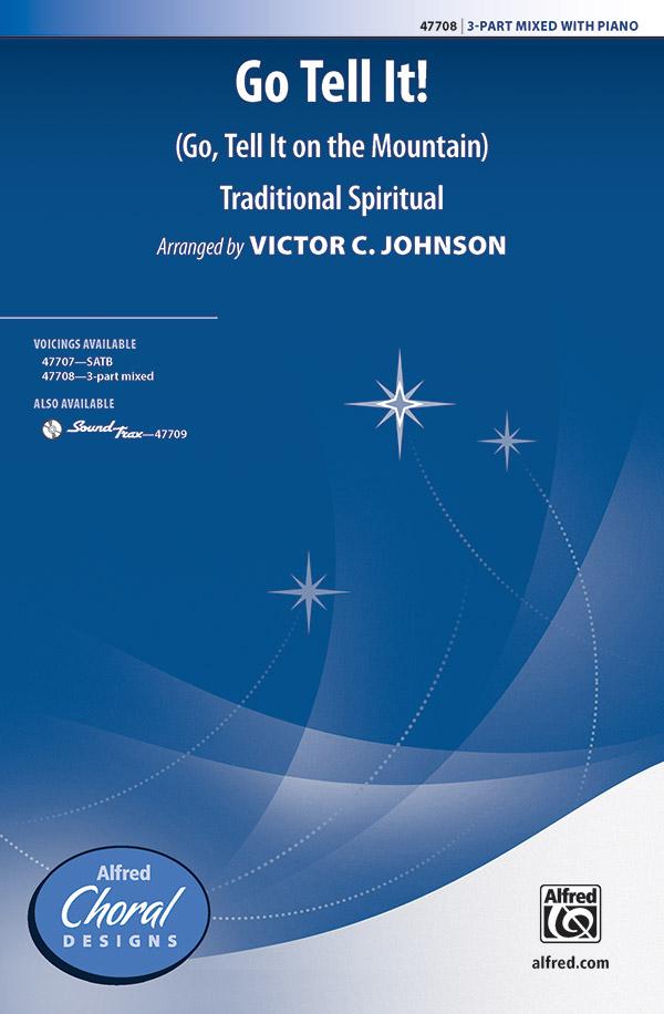 Go Tell It! : 3-Part Mixed : Victor C. Johnson : Sheet Music : 00-47708 : 038081544014