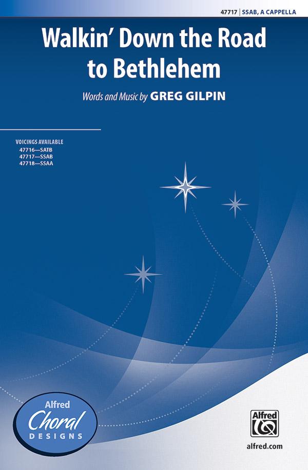 Walkin' Down the Road to Bethlehem : SSAB : Greg Gilpin : Sheet Music : 00-47717 : 038081544106