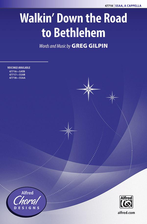 Walkin' Down the Road to Bethlehem : SSAA : Greg Gilpin : Sheet Music : 00-47718 : 038081544113