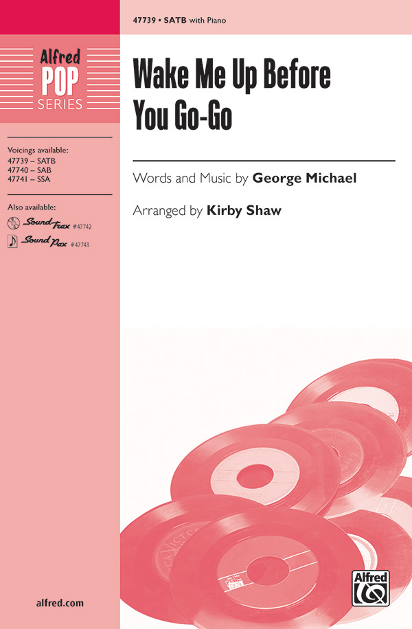 Wake Me Up Before You Go-Go : SATB : Kirby Shaw : Wham! : Sheet Music : 00-47739 : 038081544328