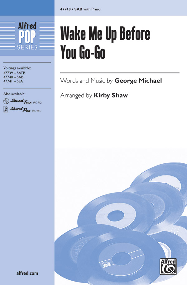 Wake Me Up Before You Go-Go : SAB : Kirby Shaw : Wham! : Sheet Music : 00-47740 : 038081544335