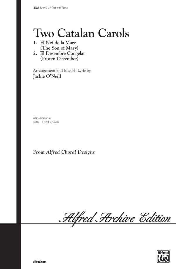Two Catalan Carols : 2-Part : Jackie O'Neill : Sheet Music : 00-4788 : 038081010687
