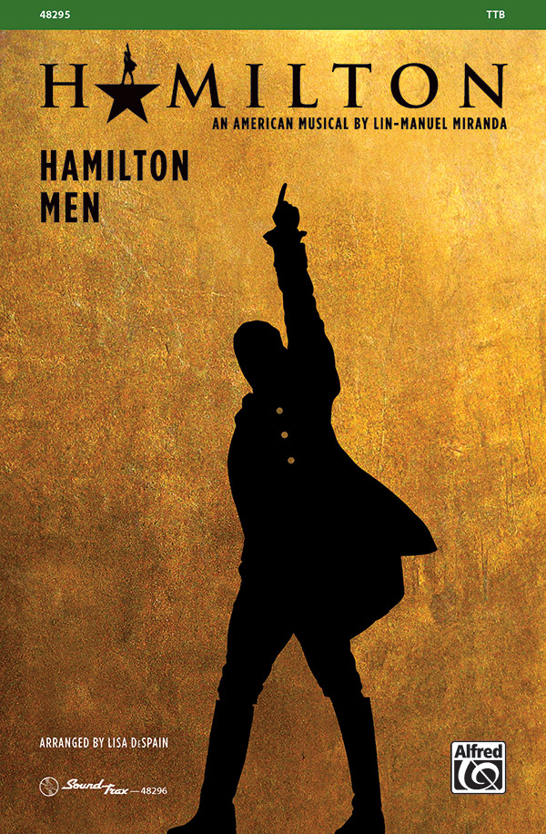 Hamilton Men : TTB : Lisa DeSpain : Lin-Manuel Miranda : Hamilton : Sheet Music : 00-48295 : 038081551180