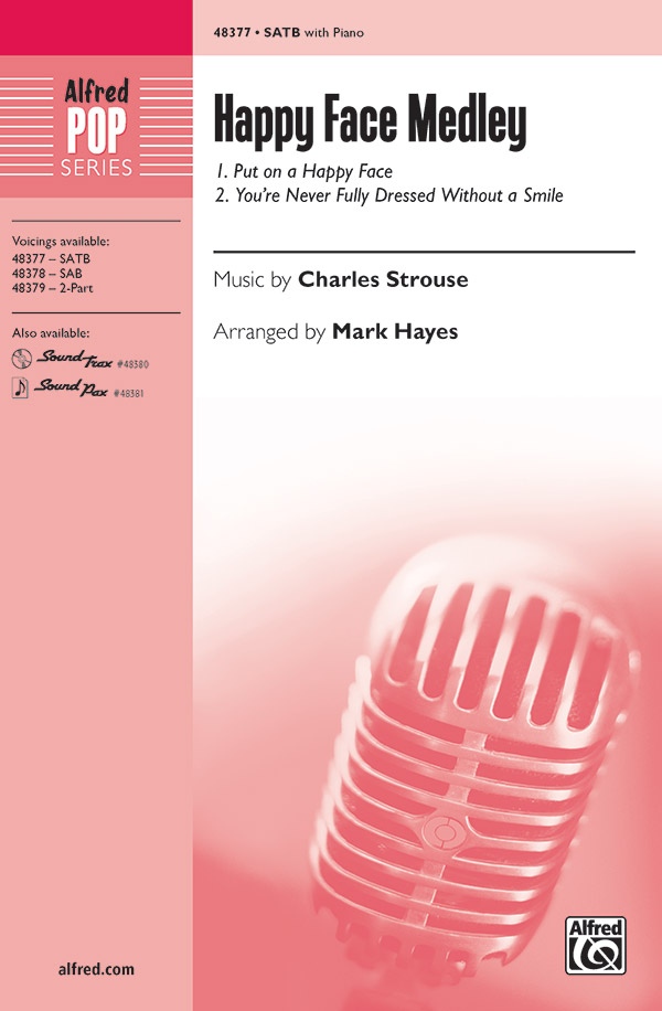 Happy Face Medley : SATB : Mark Hayes : Charles Strouse : Sheet Music : 00-48377 : 038081552002