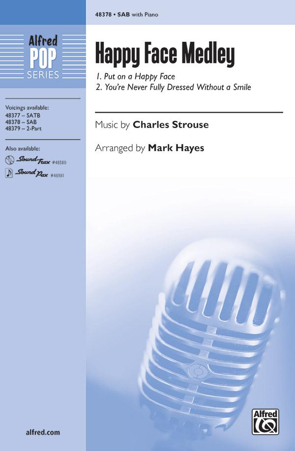 Happy Face Medley : SAB : Mark Hayes : Charles Strouse : Sheet Music : 00-48378 : 038081552019