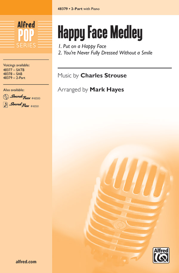 Happy Face Medley : 2-Part : Mark Hayes : Charles Strouse : Sheet Music : 00-48379 : 038081552026
