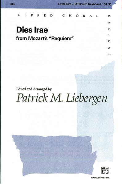 Dies Irae (from <i>Requiem</i>) : SATB : Patrick Liebergen : Wolfgang Amadeus Mozart : Sheet Music : 00-5785 : 038081016504