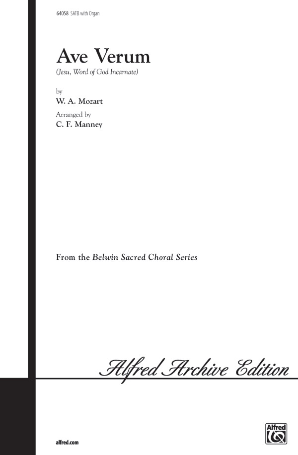 Ave Verum (Jesu, Word of God Incarnate) : SATB : C. F. Manney : Wolfgang Amadeus Mozart : Sheet Music : 00-64058 : 029156154573
