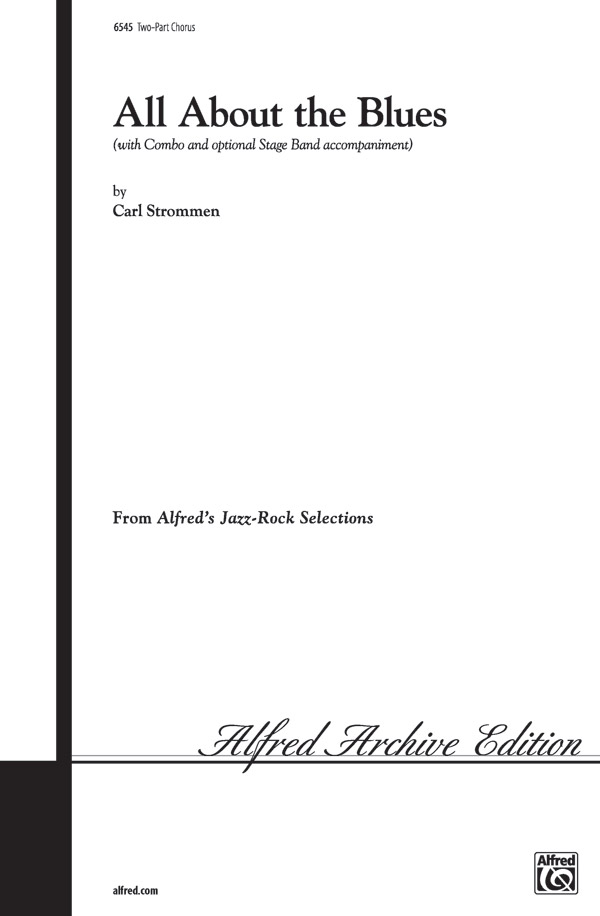 All About the Blues : 2-Part : Carl Strommen : Sheet Music : 00-6545 : 038081022772