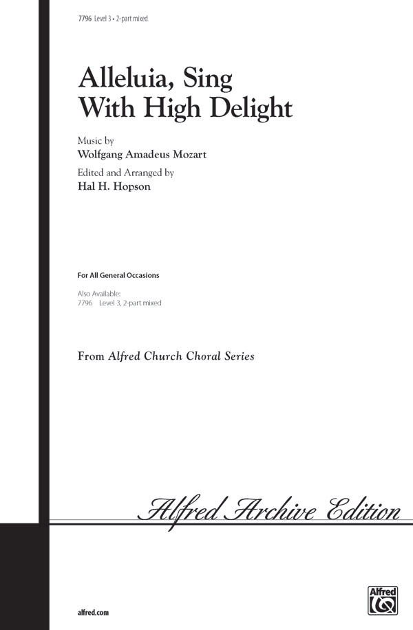 Alleluia, Sing with High Delight : 2-Part Mixed : Hal H. Hopson : Wolfgang Amadeus Mozart : Sheet Music : 00-7796 : 038081008158