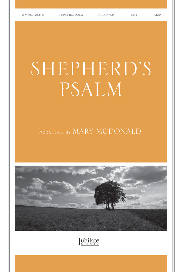 Shepard's Psalm : SATB : Mary McDonald : Sheet Music : 00-9108235 : 080689108235