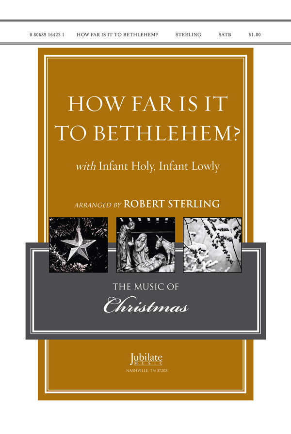 How Far Is It to Bethlehem? : SATB & Opt. Children's Choir o : Robert Sterling : Sheet Music : 00-9164231 : 080689164231