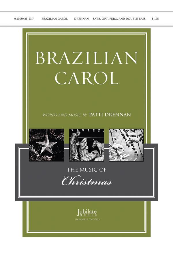 Brazilian Christmas Carol : SATB : Patti Drennan : Patti Drennan : Sheet Music : 00-9261237 : 080689261237