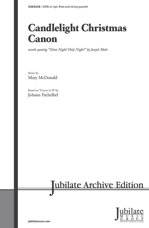 Candlelight Christmas Canon : SATB : Mary McDonald : Mary McDonald : Sheet Music : 00-9264238 : 038081534169