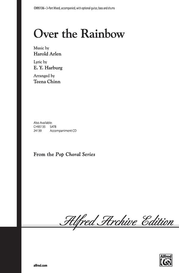 Over the Rainbow : 3-Part Mixed : Teena Chinn : Harold Arlen : The Wizard of Oz : Sheet Music : 00-CH95136 : 029156189667