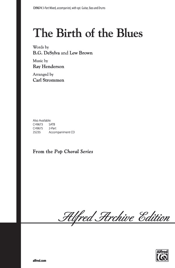 The Birth of the Blues : 3-Part Mixed : Carl Strommen : Sheet Music : 00-CH9674 : 029156200232