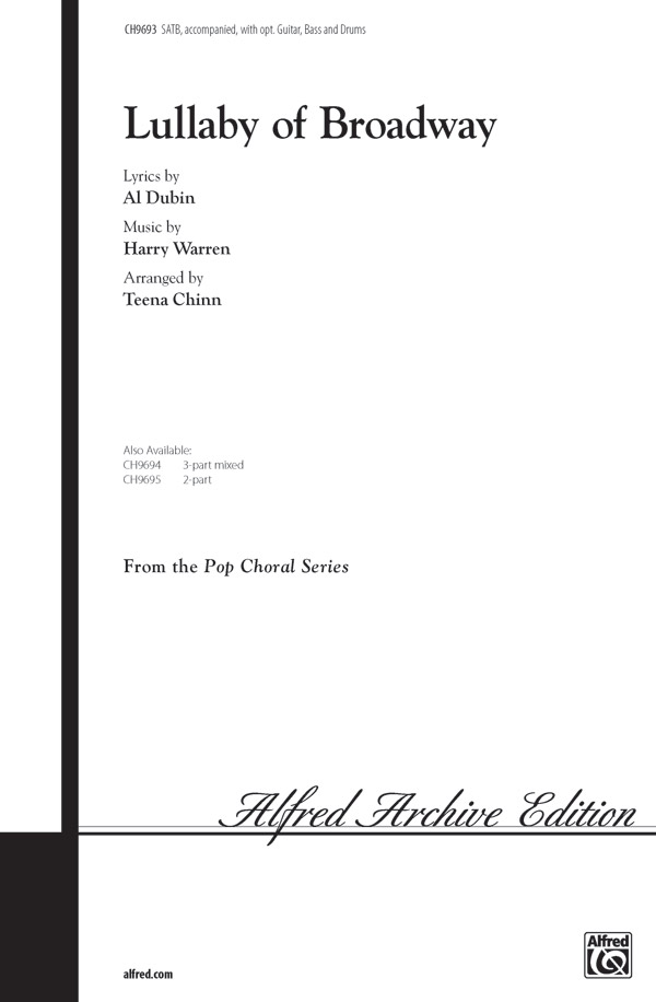 Lullaby of Broadway : SATB : Teena Chinn : Harry Warren : 42nd Street : Songbook : 00-CH9693 : 029156199413