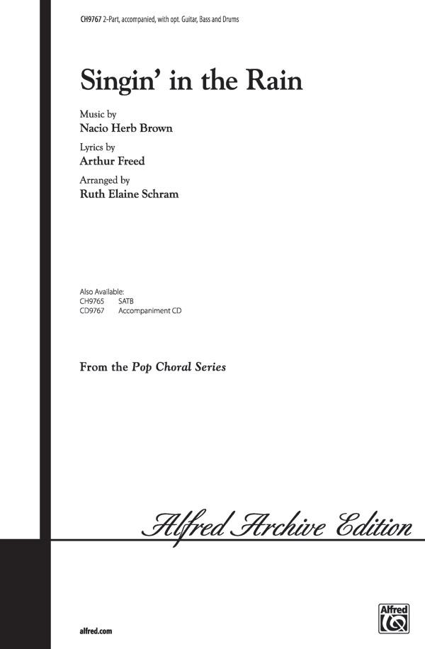 Singin' in the Rain : 2-Part : Ruth Elaine Schram : Nacio Herb Brown : Singin' in the Rain : Sheet Music : 00-CH9767 : 029156603651