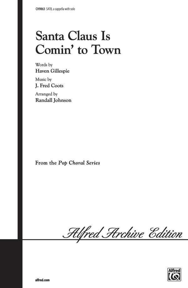 Santa Claus Is Comin' to Town : SATB : Randall Johnson : J. Fred Coots : Sheet Music : 00-CH9863 : 029156910612