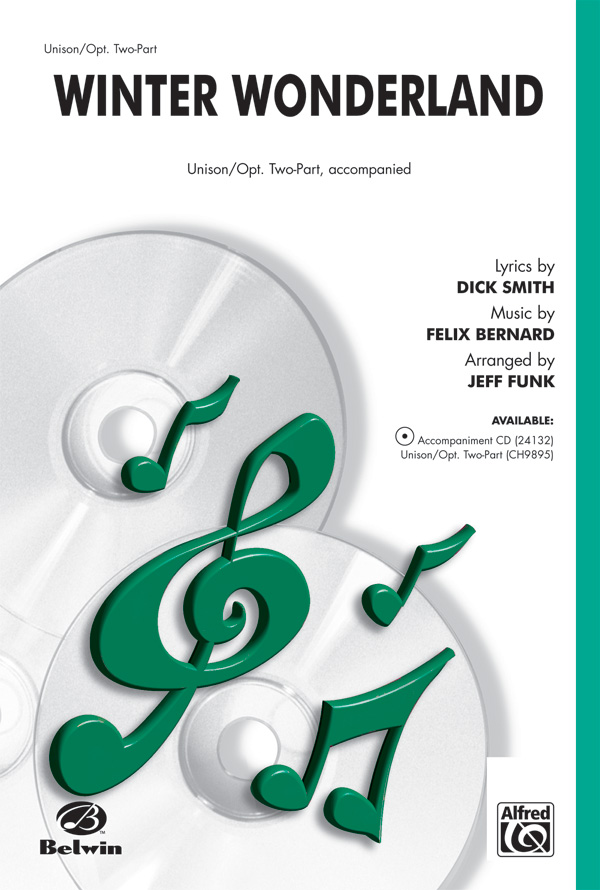 Winter Wonderland : Unison / 2-Part : Jeff Funk : Felix Bernard : Sheet Music : 00-CH9895 : 029156919189