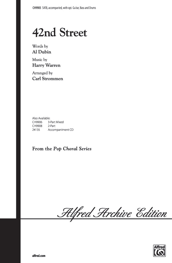 42nd Street : SATB : Carl Strommen : Harry Warren : 42nd Street : Sheet Music : 00-CH9905 : 029156957938