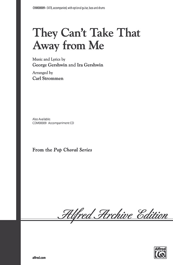 They Can't Take That Away from Me : SATB : Carl Strommen : Ira Gershwin : Sheet Music : 00-CHM00009 : 654979009320